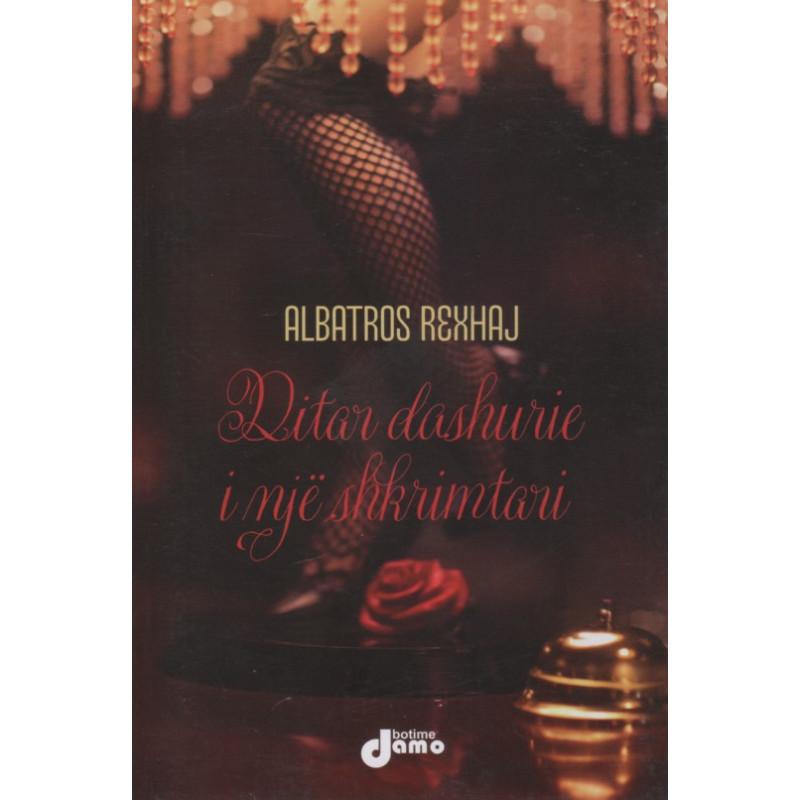 Ditar dashurie i nje shkrimtari, Albatros Rexhaj