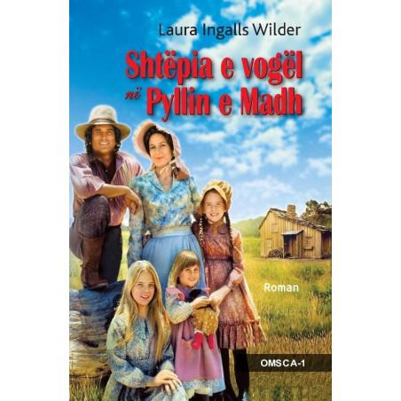Shtepia e vogel ne Pyllin e Madh, Laura Ingalls Wilder