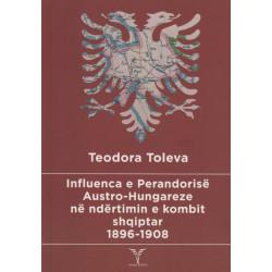 Influenca e Perandorise Austro - Hungareze ne ndertimin e kombit shqiptar, Teodora Toleva