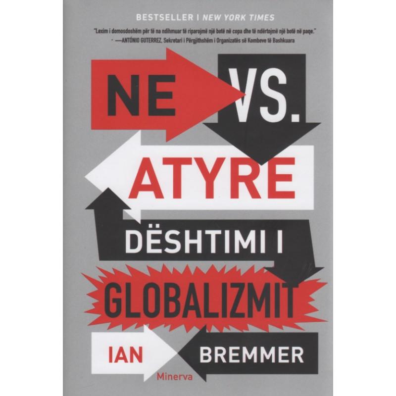 Ne kunder atyre, deshtimi i globalizmit, Ian Bremmer