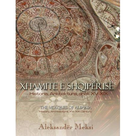 Xhamite e Shqiperise, historia, arkitektura, shek XV – XIX, Aleksander Meksi