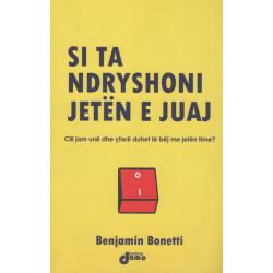 Si ta ndryshoni jeten tuaj, Benjamin Bonetti