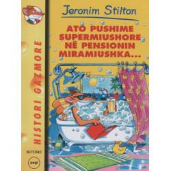 Jeronim Stilton, Ato pushime supermiushore në pensionin Miramiushka, libri 23