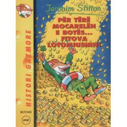 Jeronim Stilton, Për tërë mocarelën e botës... fitova Lotomiushin, libri 21