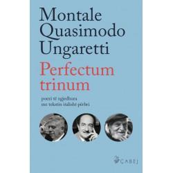 Perfectum trinum, Eugenio Montale, Salvatore Quasimodo, Giuseppe Ungaretti