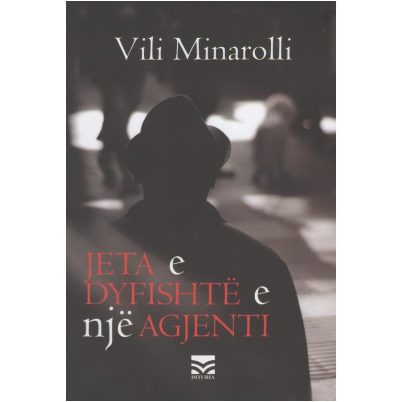 Jeta e dyfishtë e një agjenti, Vili Minarolli