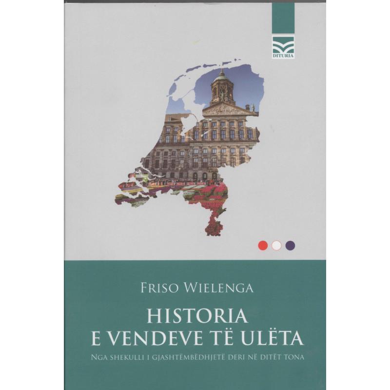 Historia e vendeve të ulëta,Friso Wielenga
