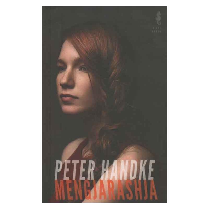 Mëngjarashja, Peter Handke
