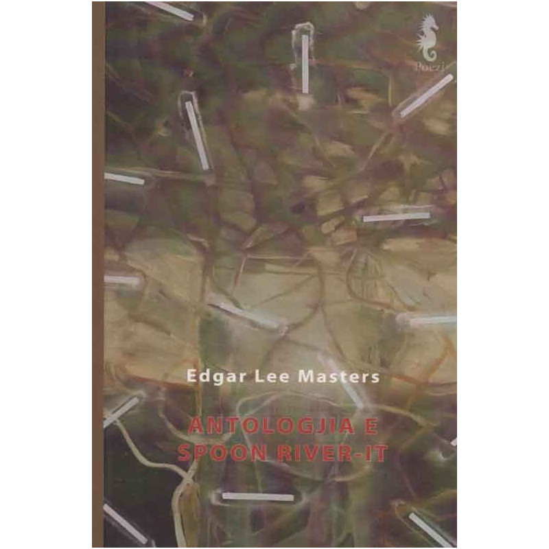 Antologjia e Spoon River-it, Edgar Lee Masters