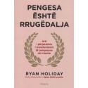 Pengesa është rrugëdalja, Ryan Holiday