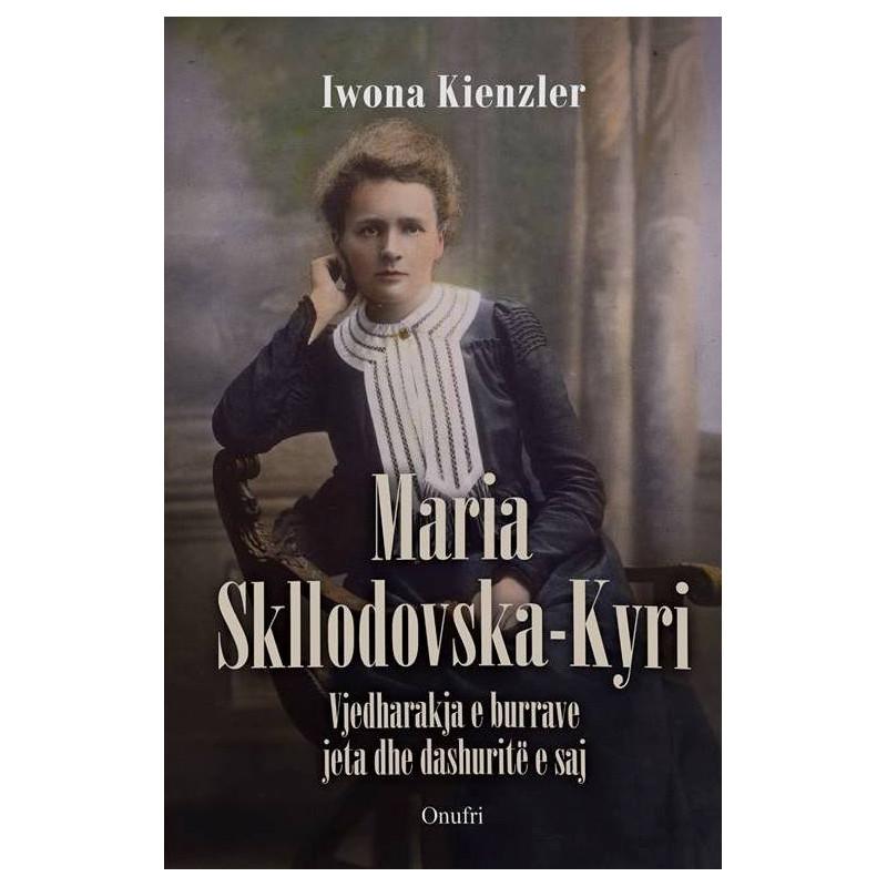 Maria Skllodovska - Kyri, Iwona Kienzler