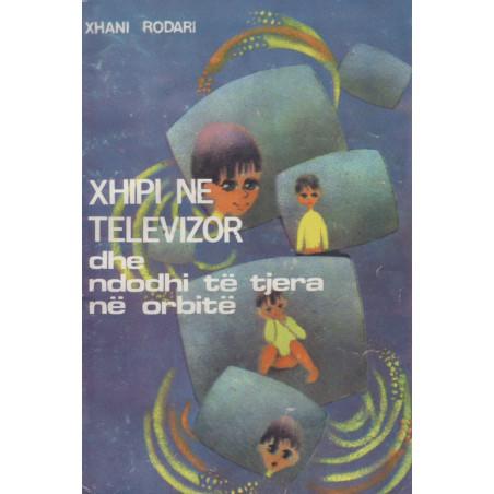 Xhipi ne televizor dhe ndodhi te tjera ne orbite, Xhani Rodari
