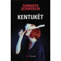 Kentukët, Samanta Schweblin