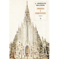 Sinagoga e ikonathyesve, J. Rodolfo Wilcock