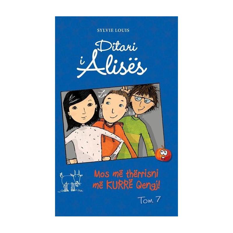 Ditari i Alisës, Mos më thërrisni më kurrë qengj, Sylvie Louis, vol. 7