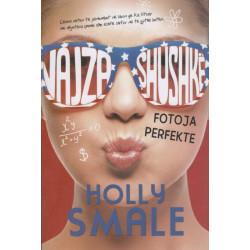Vajza shushkë, Fotoja perfekte, libri i tretë, Holly Smale