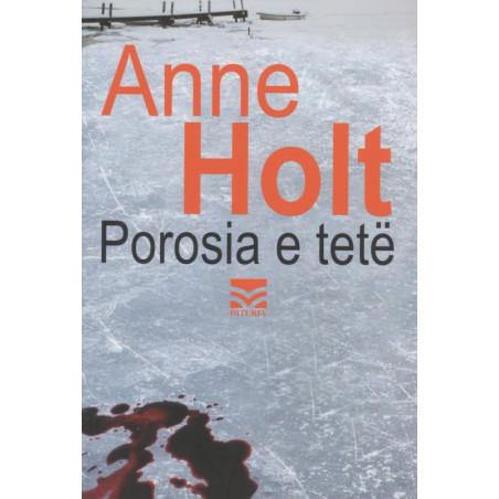 Porosia e tete, Anne Holt