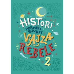 Histori përpara gjumit për vajza rebele, Elena Favilli, Francesca Cavallo, vol. 2