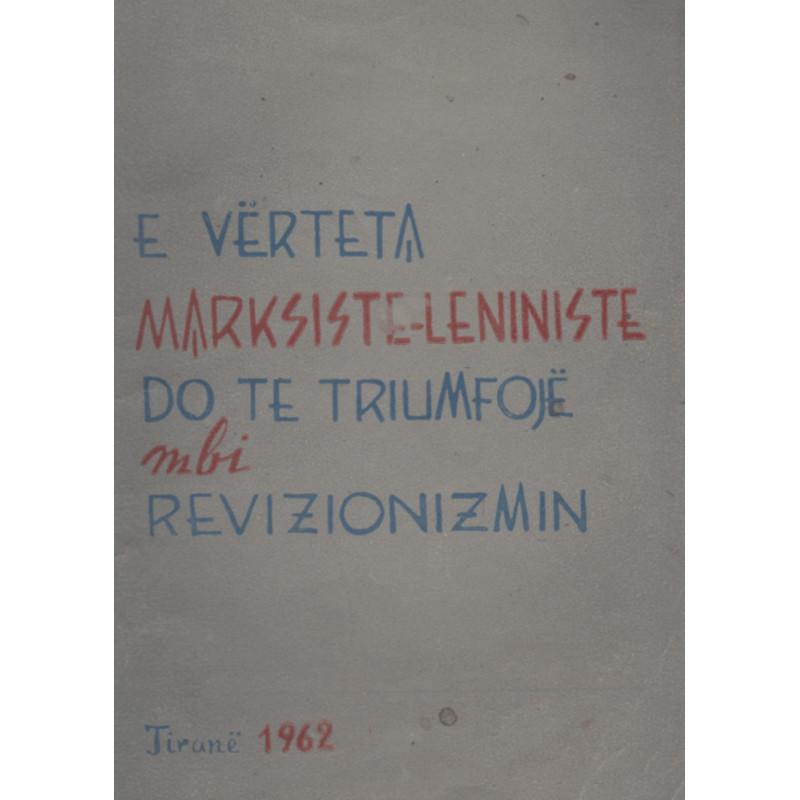 E verteta marksiste-leniniste do te triumfoje mbi revizionizmin