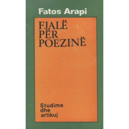 Fjae per poezine, Fatos Arapi