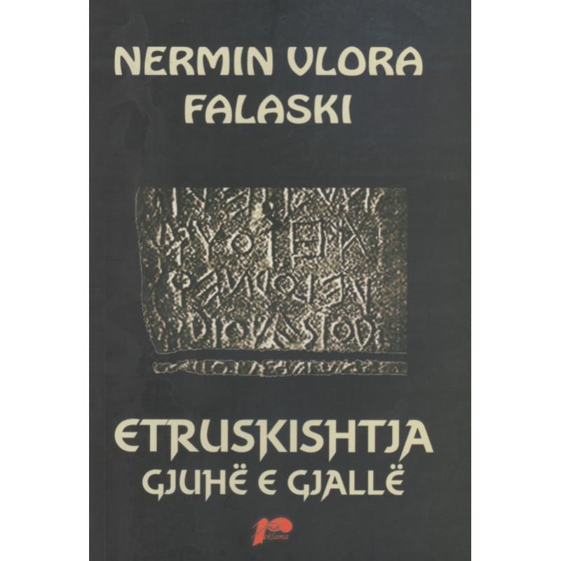 Etruskishtja, gjuhë e gjallë, Nermin Vlora Falaski