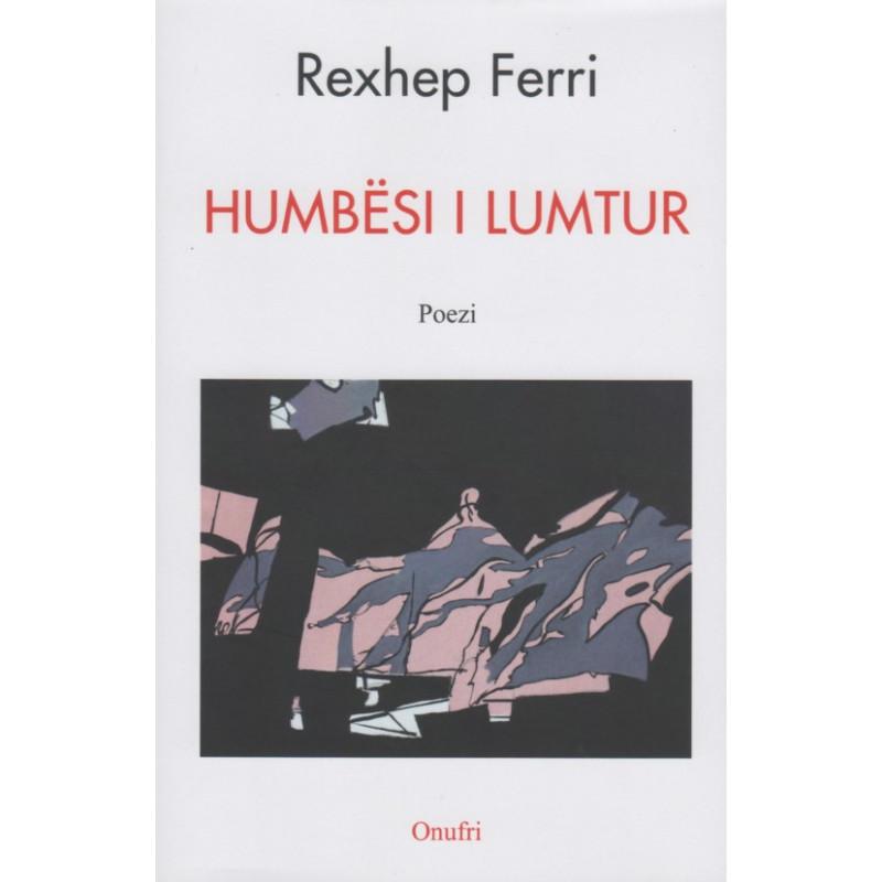 Humbësi i lumtur, Rexhep Ferri