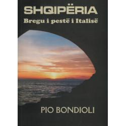 Shqipëria, bregu i pestë i Italisë, Pio Bondioli