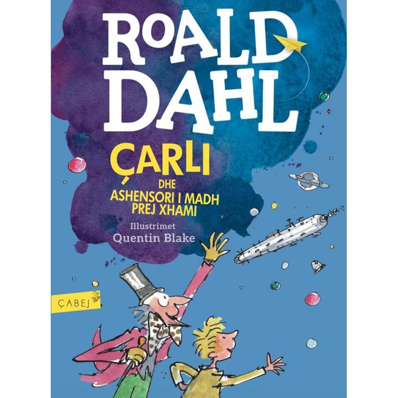 Çarli dhe ashensori i madh prej xhami, Roald Dahl