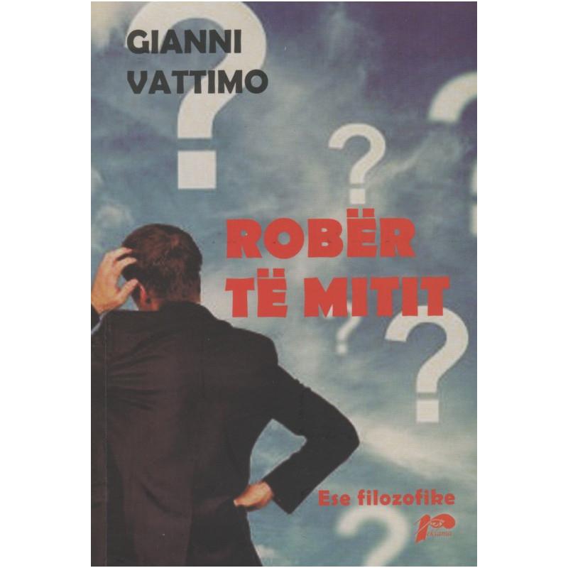 Robër të mitit, Gianni Vattimo