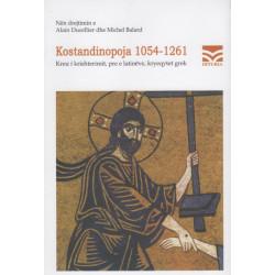 Kostandinopoja 1054 - 1261, Alain Ducellier, Michel Balard