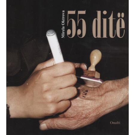 55 ditë, Mirela Oktrova