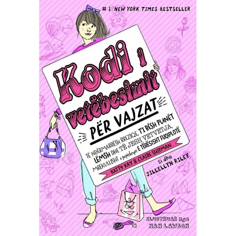 Kodi i vetëbesimit për vajzat, Katty Kay, Claire Shipman, Jillellyn Riley