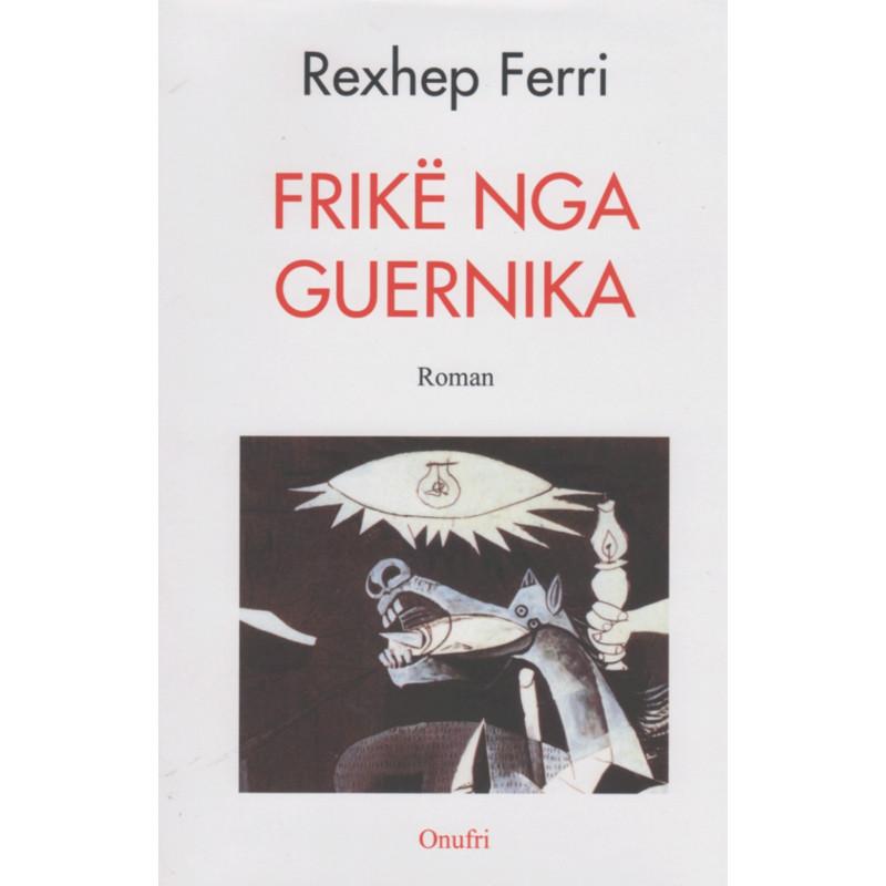 Frikë nga guernika,  Rexhep Ferri