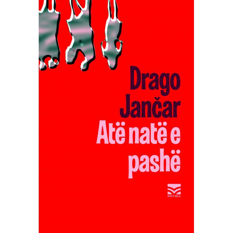 Atë natë e pashë, Drago Jančar