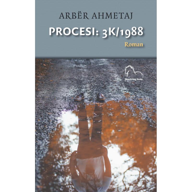 Procesi: 3k/1988, Arbër Ahmetaj