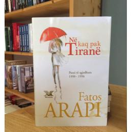 Në kaq pak Tiranë, Fatos Arapi